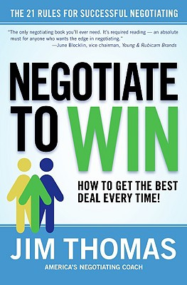 Negotiate To Win By Thomas, Jim